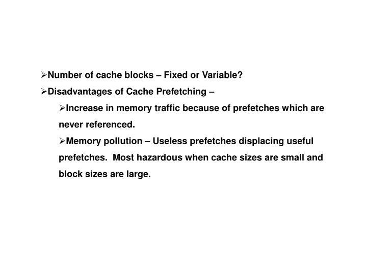 Number of cache blocks – Fixed or Variable?