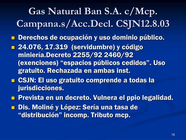 Gas Natural Ban S.A. c/Mcp. Campana.s/Acc.Decl. CSJN12.8.03