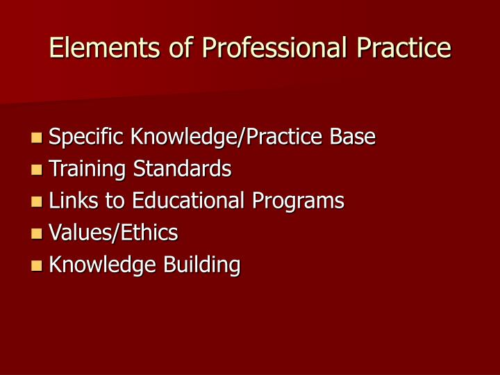 Elements of Professional Practice