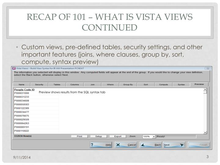 Recap of 101 what is vista views continued