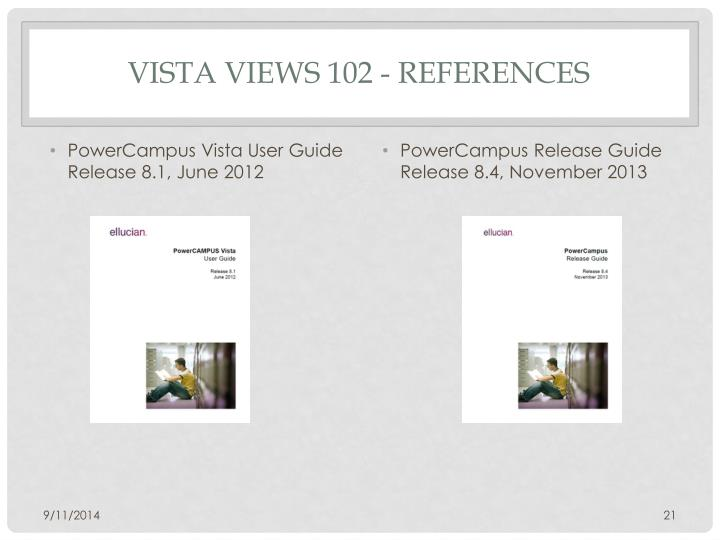 Vista Views 102 - References