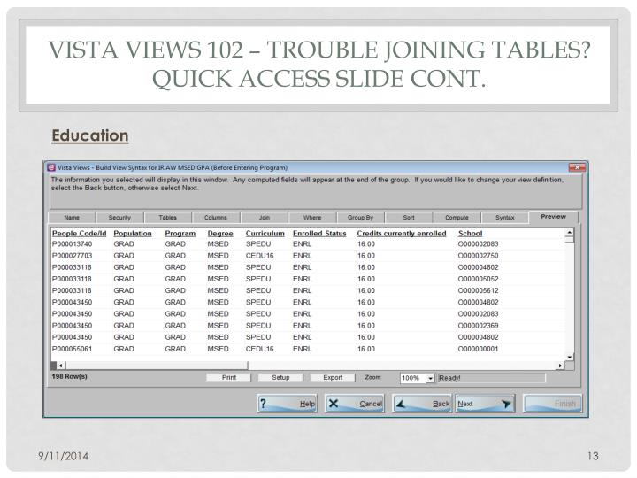 Vista Views 102 – TROUBLE JOINING TABLES? Quick access Slide Cont.