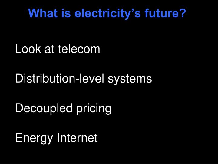 What is electricity's future?
