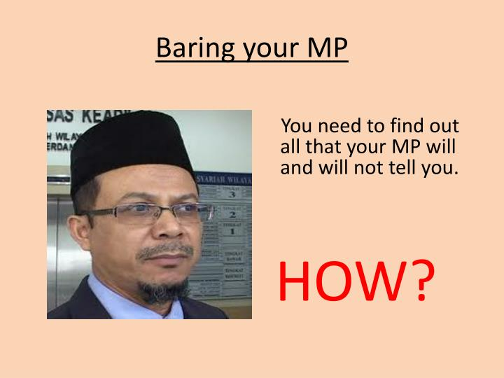 Baring your MP