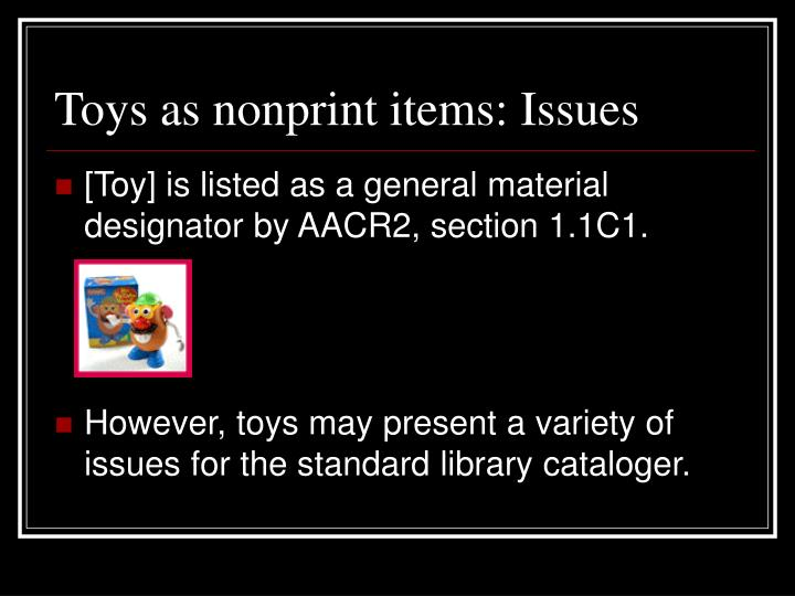 Toys as nonprint items: Issues