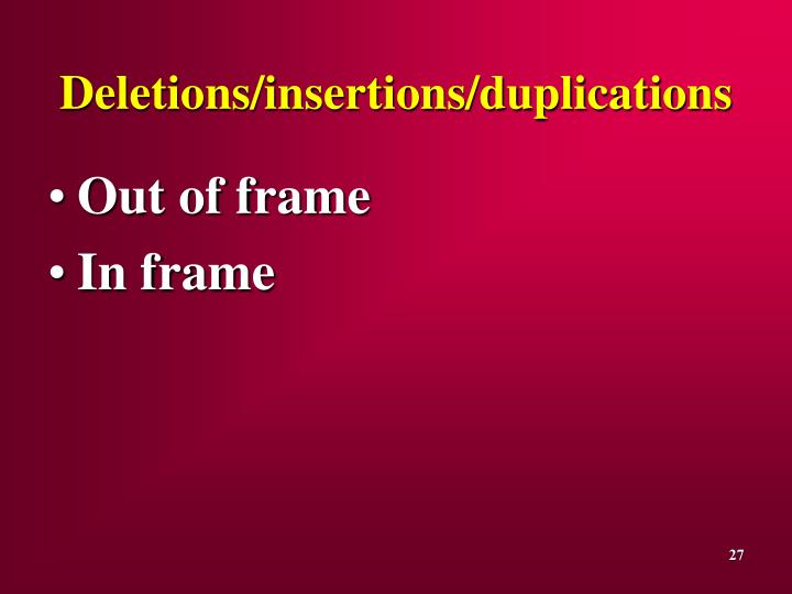 Deletions/insertions/duplications