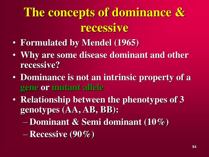 The concepts of dominance & recessive