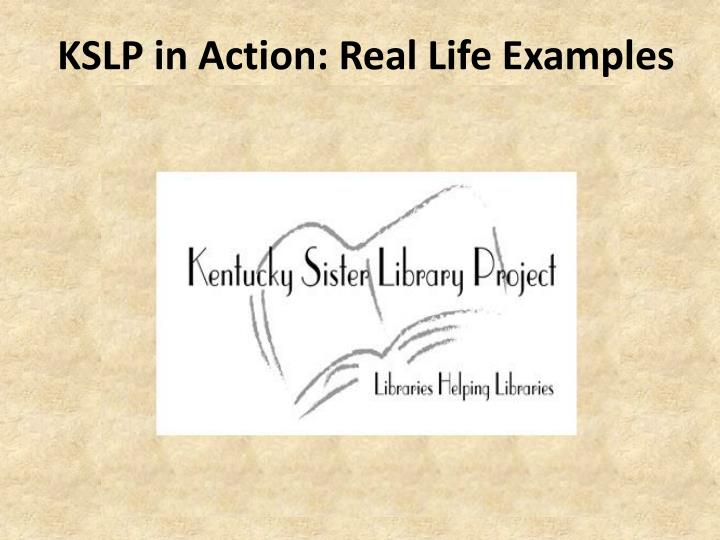 KSLP in Action: Real Life Examples
