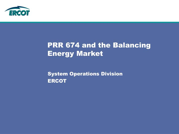PRR 674 and the Balancing Energy Market
