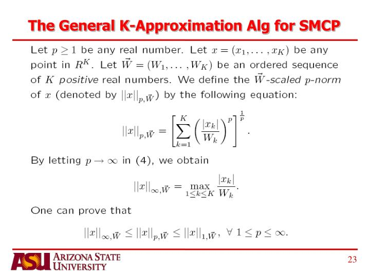 The General K-Approximation Alg for SMCP