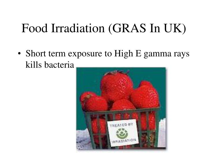 Food Irradiation (GRAS In UK)