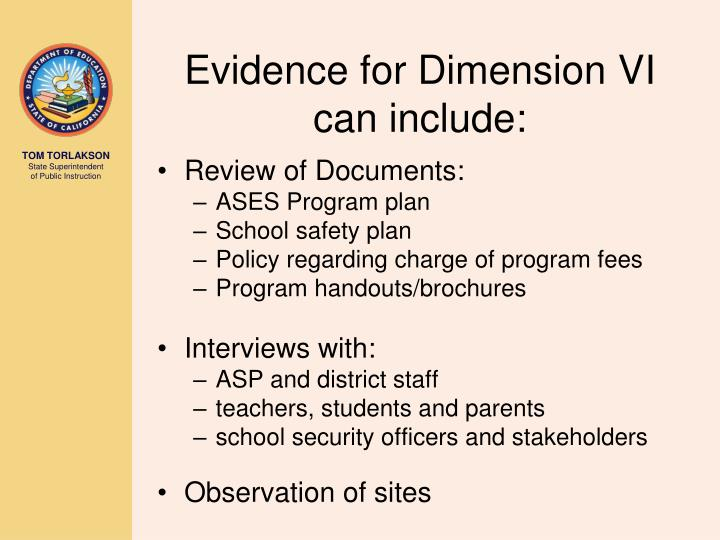 Evidence for Dimension VI can include: