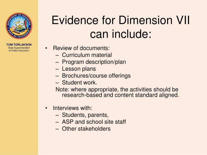 Evidence for Dimension VII can include: