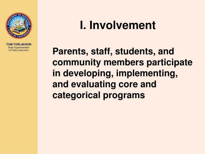 I. Involvement