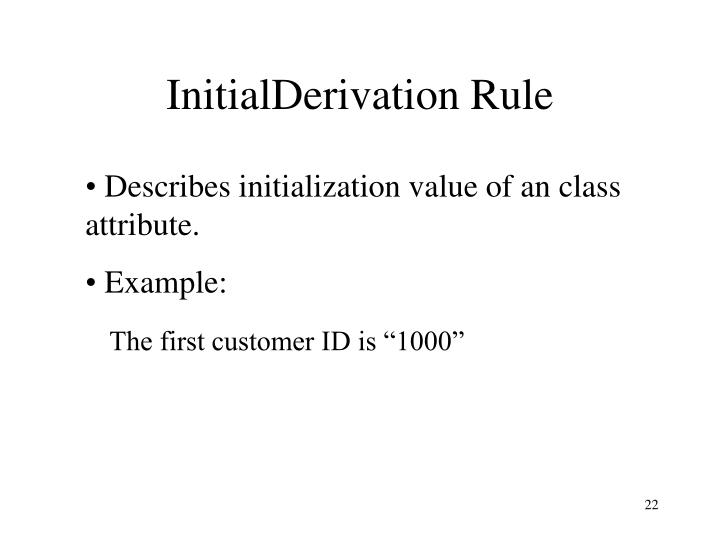 InitialDerivation Rule