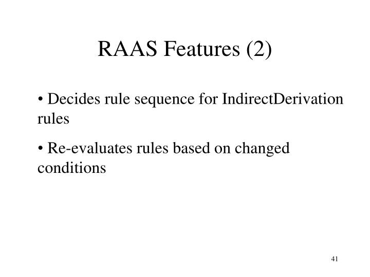 RAAS Features (2)
