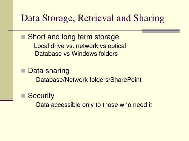 Data Storage, Retrieval and Sharing