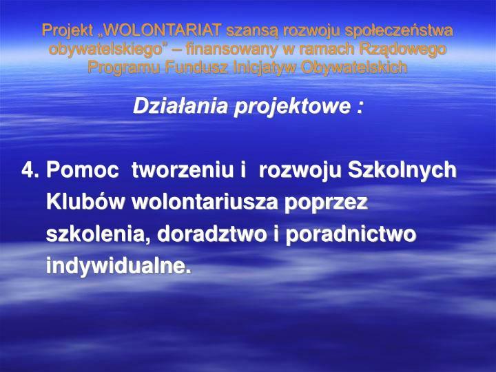 """Projekt """"WOLONTARIAT szansą rozwoju społeczeństwa obywatelskiego"""" – finansowany w ramach Rządowego Programu Fundusz Inicjatyw Obywatelskich"""