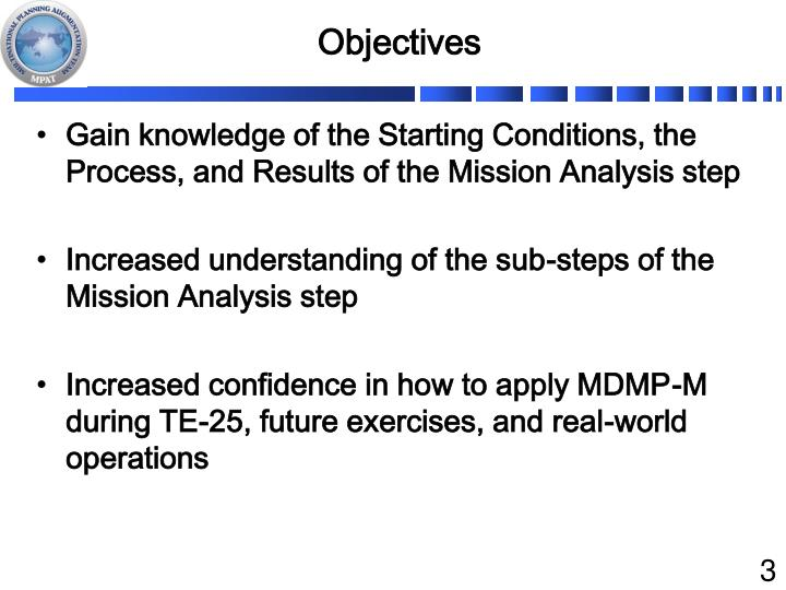 Gain knowledge of the Starting Conditions, the Process, and Results of the Mission Analysis step