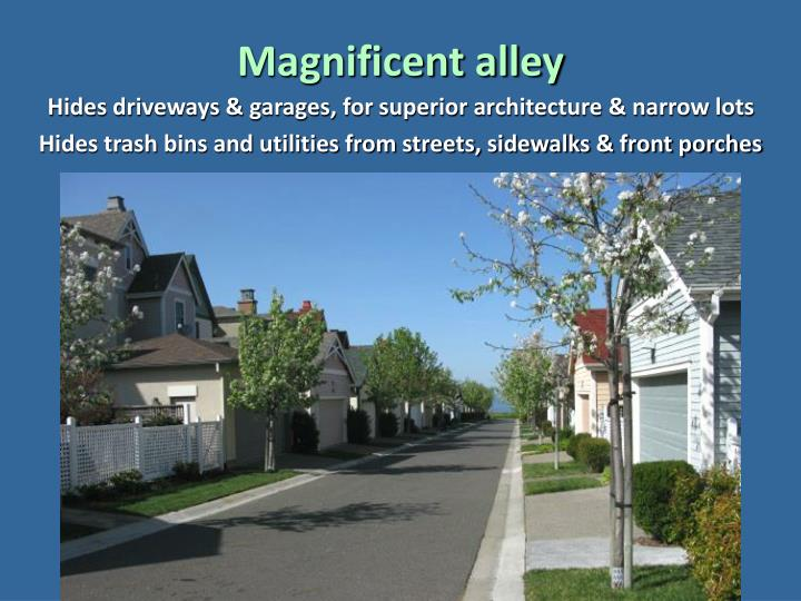 Magnificent alley