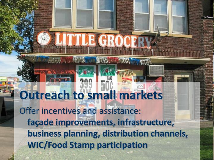 Outreach to small markets