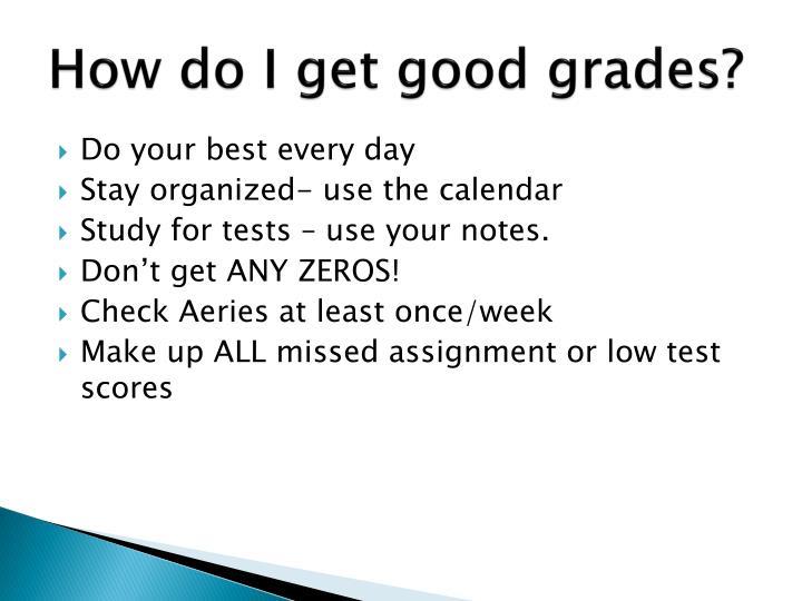 How do I get good grades?