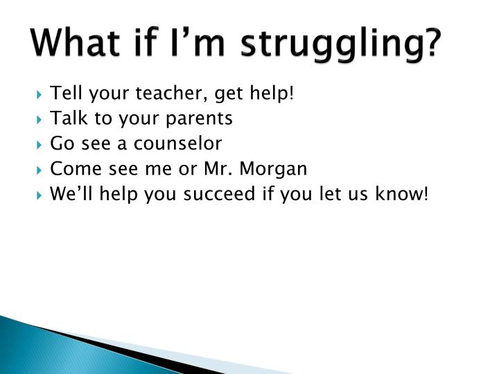 What if I'm struggling?