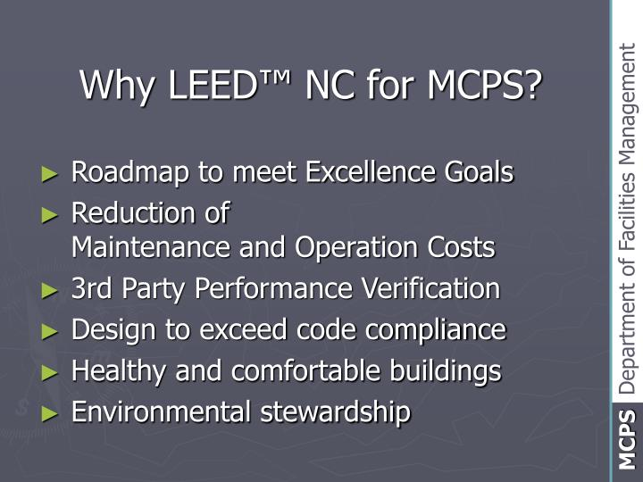 Why LEED™ NC for MCPS?