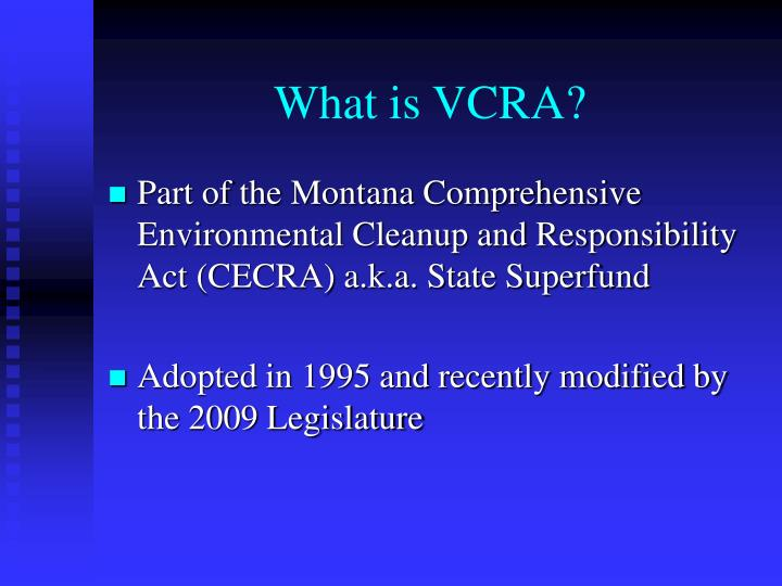 What is VCRA?