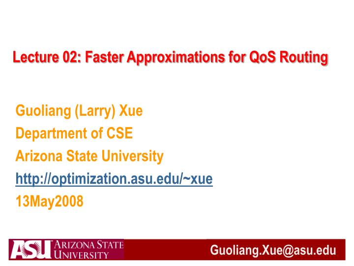 Lecture 02 faster approximations for qos routing