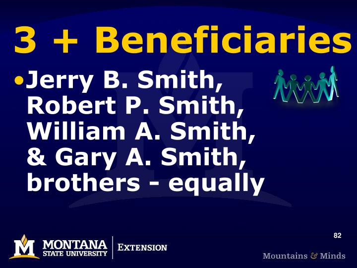 3 + Beneficiaries