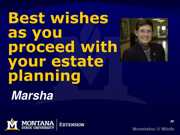 Best wishes as you proceed with your estate planning