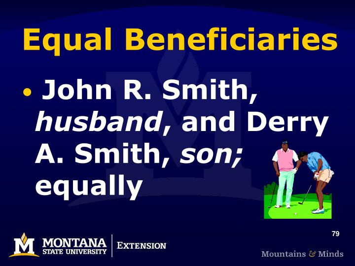 Equal Beneficiaries