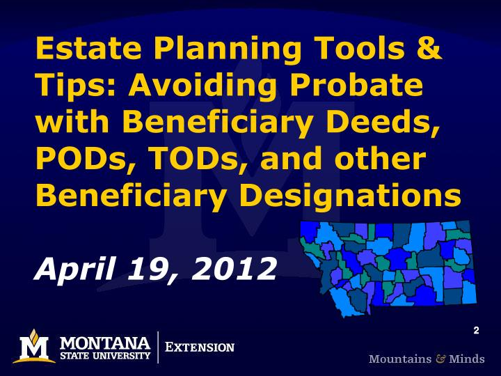 Estate Planning Tools & Tips: Avoiding Probate with Beneficiary Deeds, PODs, TODs, and other Benefic...