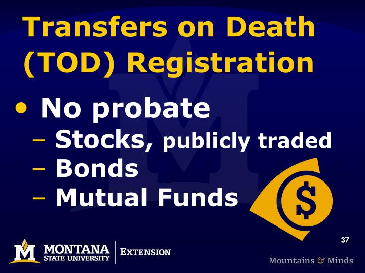 Transfers on Death (TOD) Registration