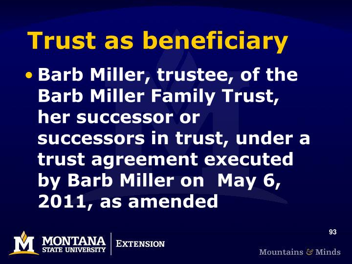 Trust as beneficiary