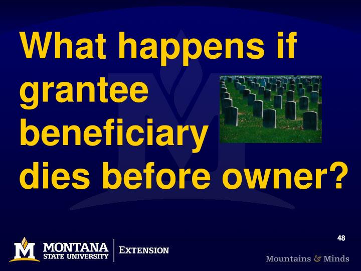 What happens if grantee 	  beneficiary        dies before owner?