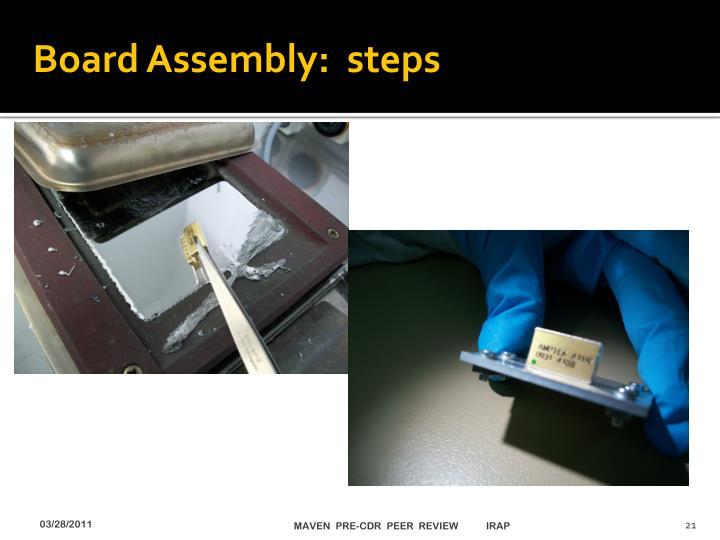 Board Assembly:  steps