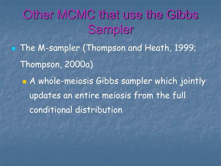 Other MCMC that use the Gibbs Sampler