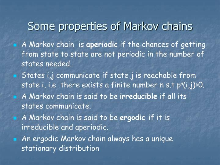 Some properties of Markov chains