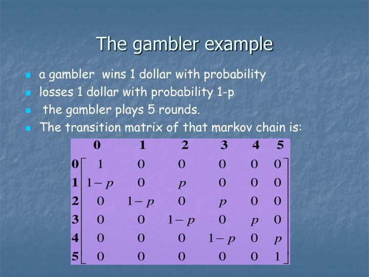 The gambler example
