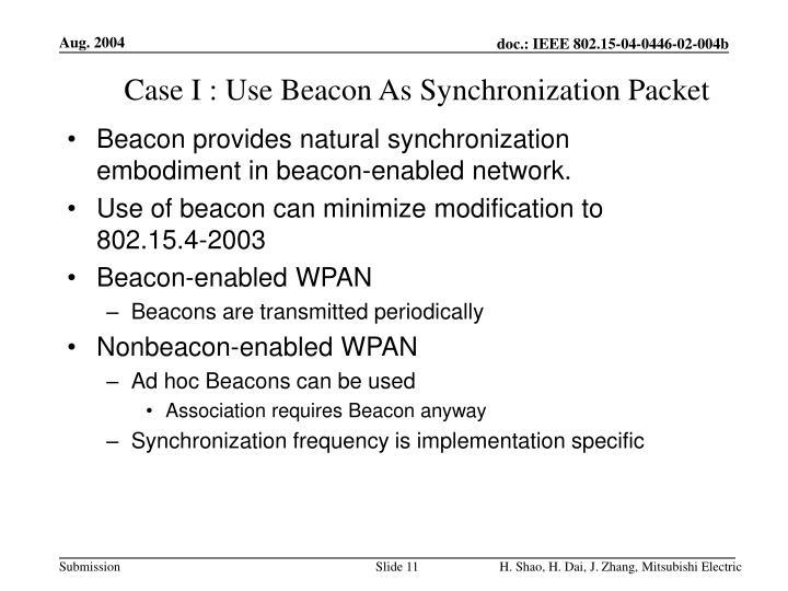 Case I : Use Beacon As Synchronization Packet