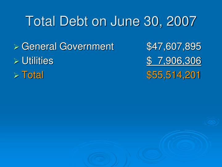 Total Debt on June 30, 2007
