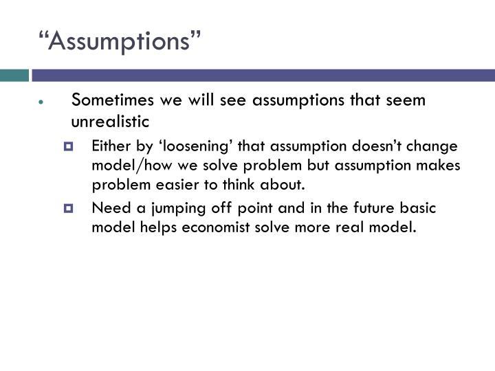 """""""Assumptions"""""""