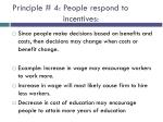 principle 4 people respond to incentives