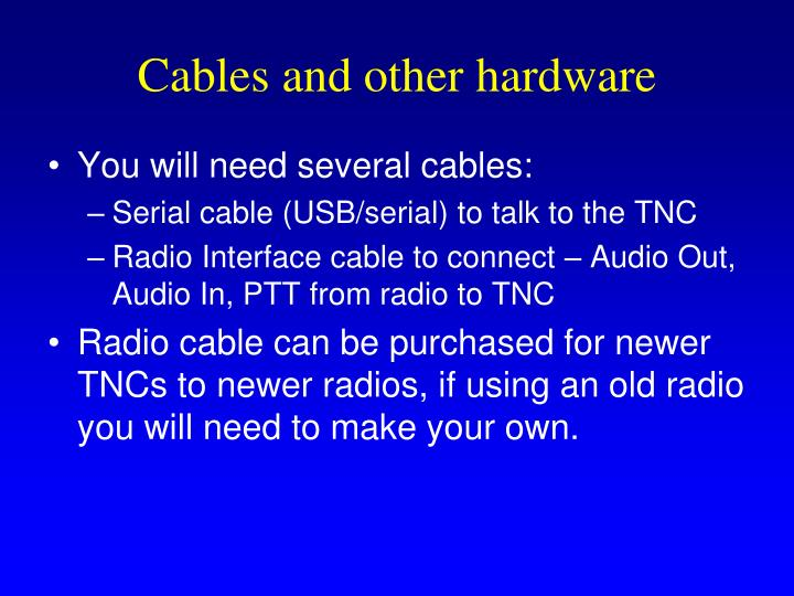 Cables and other hardware