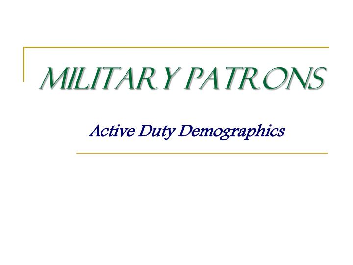 Military Patrons