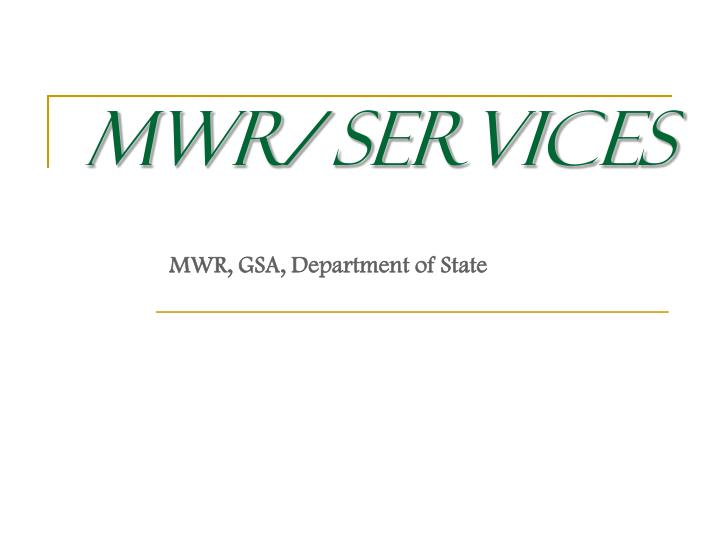 MWR/ Services