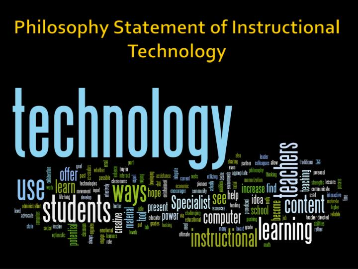 Philosophy Statement of Instructional Technology