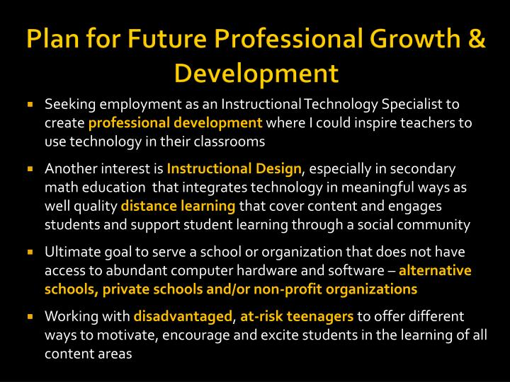 Plan for Future Professional Growth & Development